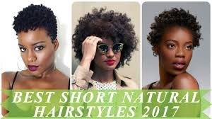 best short natural hairstyles for african women 2017 youtube
