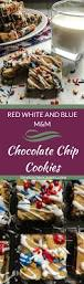 Red White And Blue Chocolate Red White And Blue Chocolate Chip Cookies Tiny Kitchen Capers