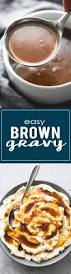 how to make thanksgiving turkey gravy best 20 homemade brown gravy ideas on pinterest brown gravy