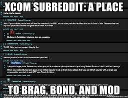Reddit Meme Generator - xcom subreddit a place to brag bond and mod xcom 2 reddit