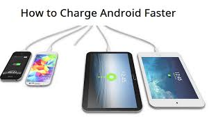 how to make android faster ways to make your android phone charge faster