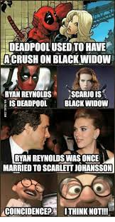 Scarlett Johansson Memes - deadpoolusedto have a crush on blackwidow ryan reynolds is