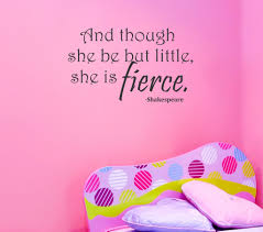 removable wall decals murals wall quotes and more arise decals and though she be but little she is fierce wall decal