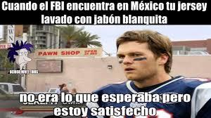 Memes Mexico - memes del jersey de tom brady en méxico las mejores memes del robo