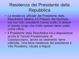 sede presidente della repubblica italiana il presidente della repubblica ppt scaricare