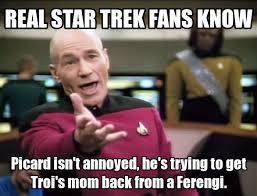 Picard Meme - the annoyed picard meme treknobabble