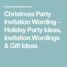Party Invitation Wording The 25 Best Christmas Party Invitation Wording Ideas On Pinterest