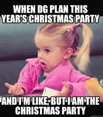 Christmas Party Meme - meme creator when dg plan this year s christmas party and i m
