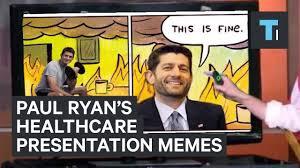 Ryan Memes - paul ryan s healthcare presentation turns into hilarious memes