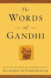 biography of mahatma gandhi summary the words of gandhi by mahatma gandhi