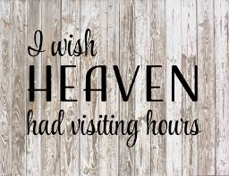 Condolence Gift Ideas I Wish Heaven Had Visiting Hours Sympathy Gift By Heartlandsigns