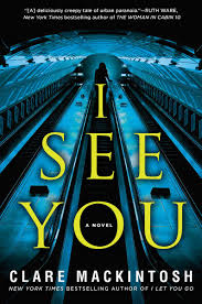 I See You Ebook By Clare Mackintosh 9781101988312 Rakuten Kobo