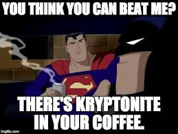 Super Man Meme - batman and superman meme imgflip