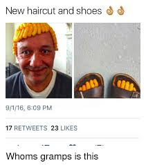 New Haircut Meme - new haircut and shoes 9116 609 pm 17 retweets 23 likes whoms grs