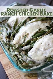 roasted garlic ranch chicken bake southern bite