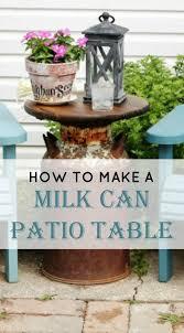Farmhouse Patio Table by Best 25 Milk Can Table Ideas On Pinterest Round Patio Table