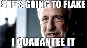 Flake Meme - when girl from tinder responds to date proposal with that sounds