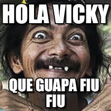 Vicky Meme - hola vicky ha meme on memegen