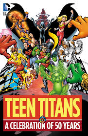 teen titans teen titans a celebration of 50 years collected dc database