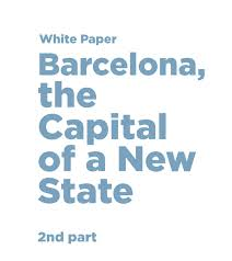 white paper barcelona the capital of a new state by barcelona
