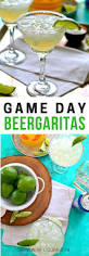 easy beergaritas big game margaritas and beer