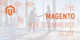 Magento B2b E Commerce Platform B2c E Commerce Guide To B2b Ecommerce With Magento