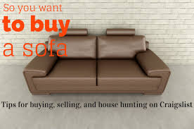 i want to buy a sofa so you want to buy a sofa tips for buying selling and house