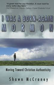 transitions from quote to explanation born again mormon moving toward christian authenticity mormons