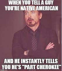 Native Memes - face you make robert downey jr meme imgflip