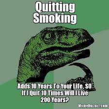 Quit Smoking Meme - quitting smoking create your own meme