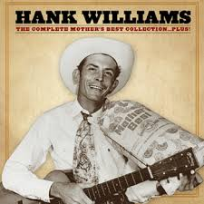 I Saw The Light Hank Williams Hank Williams Mother U0027s Best Recordings Time Life