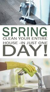 how to spring clean your house spring clean your entire house in just one day 101 days of