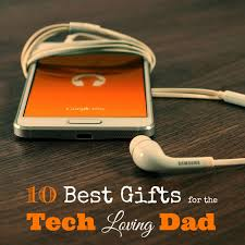 best tech gifts for dad 15 best gifts for the tech loving man in your life dads tech