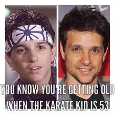 You Re Getting Old Meme - all that spam you know you re getting old when the karate kid is 53