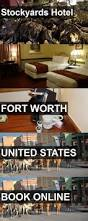 The Hotel Creates A Virtual by Best 25 Fort Worth Hotels Ideas On Pinterest Dallas Fort Worth