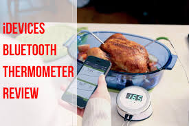 termometre cuisine idevices bluetooth kitchen thermometer review