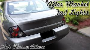 2000 nissan altima 2001 nissan altima after market tail lights youtube