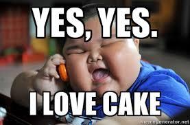 Yes Yes Yes Meme - yes i love cake az meme funny memes funny pictures