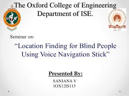 Blind People Stick Location Finding For Blind People Using Voice Navigation Stick Seminar