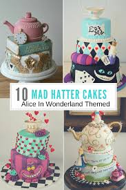 10 mad hatter cakes alice in wonderland cake central sweets art