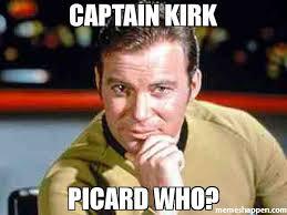 Picard Meme - captain kirk picard who meme capt kirk 41277 memeshappen