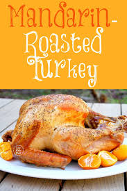 thanksgiving turkey names mandarin roasted turkey life made full