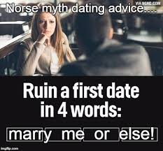 Date Memes - ruin first date memes imgflip