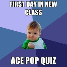 First Day Of Class Meme - first day in new class ace pop quiz create meme