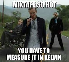 Bill Nye Meme - mixtape so hot you have to measure it in kelvin bill nye bill nye
