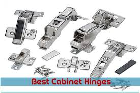 best soft hinges for kitchen cabinets best cabinet hinges top 10 picks of 2020