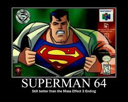 Super Man Meme - superman 64 mass effect 3 ending mass effect 3 endings reception