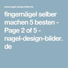 nagel design bilder fingernägel selber machen 5 besten page 2 of 5 nagel design