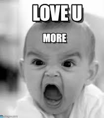 I Love U Memes - love u angry baby meme on memegen