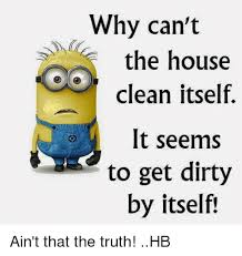 House Cleaning Memes - 25 best memes about house cleaning house cleaning memes